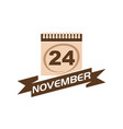 24 november calendar with ribbon vector image
