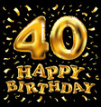 40th birthday celebration with gold balloons and vector image