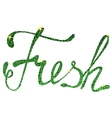 Fresh lettering tinsels vector image vector image