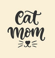 cat mom t shirt design funny hand lettering quote vector image vector image