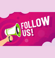 follow us banner loudspeaker in hand invite vector image vector image