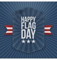 Happy Flag Day festive Label with Ribbon vector image vector image