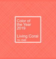 living coral color of the year 2019 pattern vector image vector image