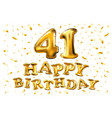41 years golden aluminum foil balloon anniversary vector image vector image