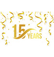 isolated golden color number 15 with word years vector image vector image