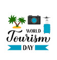 world tourism day calligraphy hand lettering vector image vector image