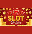 lucky sevens casino online slot board gold coins vector image