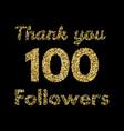 thank you 100 followerstemplate for social media vector image vector image