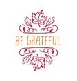 Be grateful - typographic element vector image