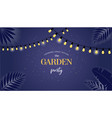 night garden party banner invitation card vector image vector image