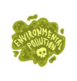 environmental pollution ecological situation vector image