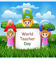 happy world teacher day on sign with kids holding vector image vector image