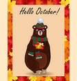 hello october greeting card with cute bear in hat vector image vector image