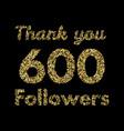 thank you 600 followerstemplate for social media vector image vector image
