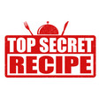 top secret recipe grunge rubber stamp vector image