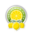 100 lemon juice badge with three lemons placed vector image vector image