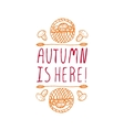 Autumn is here - typographic element vector image vector image