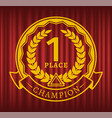 first place champion winner prize badge on curtain vector image vector image