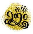 hello 2020 new year card design vector image
