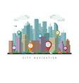 city navigation concept vector image