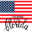 praying for florida text vector image vector image