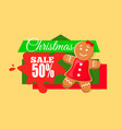 christmas sale 50 off discount gingerbread boy vector image vector image