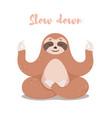 cute sloth sitting in lotus yoga pose cartoon vector image vector image
