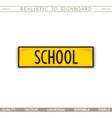 school creative signboard vector image vector image