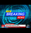 breaking news live banner on glowing wavy lines vector image vector image