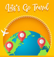 travel around the world planet earth and map pins vector image vector image