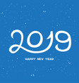 2019 happy new year with snowflakes happy new vector image vector image