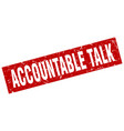 square grunge red accountable talk stamp vector image vector image