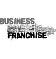 which is the best franchise business text word vector image vector image