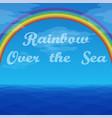 landscape rainbow and sea vector image