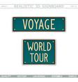 voyage world tour vintage signboard vector image