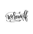 werewolf hand lettering halloween holiday vector image