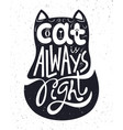 cat is always right hand lettering vector image vector image