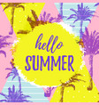 hello summer greeting banner tropical hand drawn vector image vector image