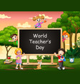 world teachers day concept with student on sig vector image vector image