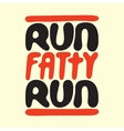 Run fatty run vector image