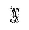 save date - hand lettering inscription text vector image vector image