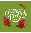 Happy mothers day Greeting card lettering text vector image vector image