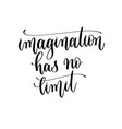 imagination has no limit - hand lettering vector image vector image