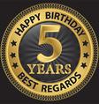 5 years happy birthday best regards gold label vector image vector image