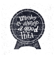 Whiskey is always a good idea vector image vector image