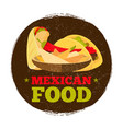 grunge mexican food logo or badge vector image vector image