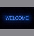 welcome blue neon inscription vector image vector image