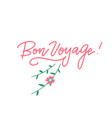 bon voyage hand lettering typography inscription vector image