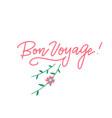bon voyage hand lettering typography inscription vector image