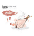 chicken hand drawn watercolor food meat on white vector image vector image